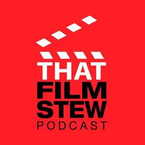 That Film Stew Podcast