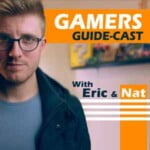 The Gamer Guide With Eric & Nat