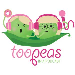 Too Peas In A Podcast
