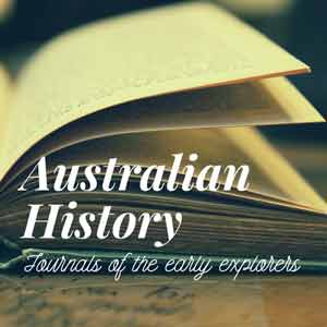 Australian History: Journals Of The Early Explorers