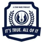 It's True. All of it. A Star Wars Podcast.