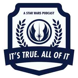 It's True. All of it. A Star Wars Podcast.