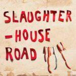 Slaughterhouse Road
