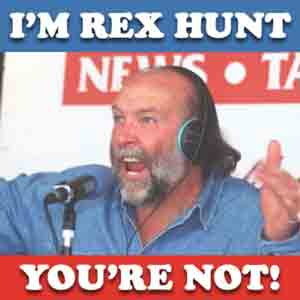 I'm Rex Hunt And You're Not Podcast