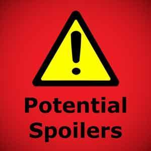 Potential Spoilers