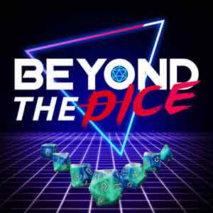 Beyond The Dice