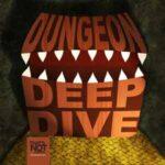 Dungeon Deep Dive