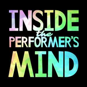 Inside The Performer's Mind