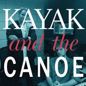 Kayak And The Canoe Podcast