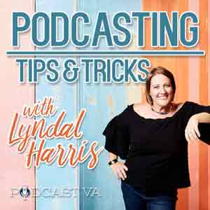Podcasting Tips & Tricks With Lyndal Harris