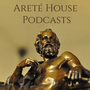Arete House Podcasts - Inspired Thinkers Series