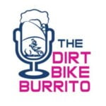 The Dirt Bike Burrito Podcast