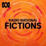 Radio National Fictions