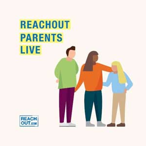 ReachOut Parents Live