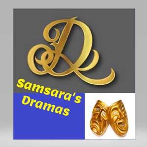 Samsara's Dramas