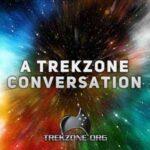 A Trekzone Conversation