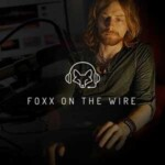 Foxx On The Wire Podcast