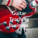 Guitar Teaching Business