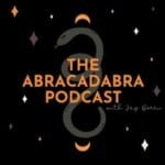 Abracadabra Podcast