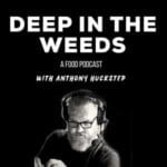 Deep In The Weeds - A Food Podcast