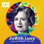 Judith Lucy - Overwhelmed And Dying