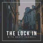 The Lock In - With Brett Farrell