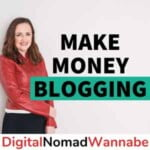 Make Money Blogging With Digital Nomad Wannabe
