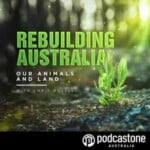 Rebuilding Australia: Our Animals And Land