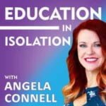 Education In Isolation With Angela Connell
