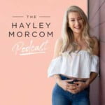The Hayley Morcom Podcast
