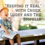 Keeping it Real With Chuck, Ludey And The Bigfella Matt Stewart