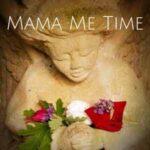 Mama Me Time