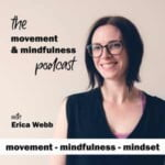 The Movement And Mindfulness Podcast