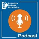 Australian Podiatry Association (APodA) Podcasts