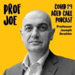 Prof Joe Covid 19 Aged Care Podcast