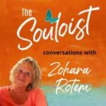 The Souloist Podcast With Zohara Rotem
