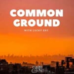 Common Ground With Lucky Ent
