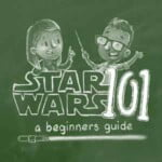 Star Wars 101: A Beginners Guide