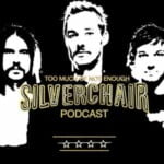 Too Much Of Not Enough: A Silverchair Podcast