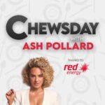 Chewsday With Ash Pollard