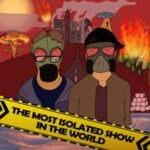 The Most Isolated Show In The World
