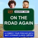 On The Road Again With Matt Stewart And Nick Capper