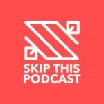 Skip This Podcast