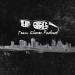 Team Glasses Podcast