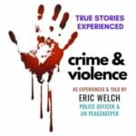 True Stories Of Crime And Violence