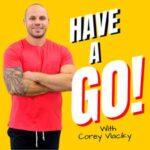 Have A Go With Corey Vlaciky