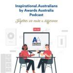 Inspirational.Australians By Awards Australia Podcast