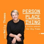 Person Place Thing, With Nelly Thomas