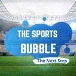 The Sports Bubble
