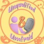Unqualified & Unafraid
